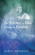 The Silence of God During the Passion eBook