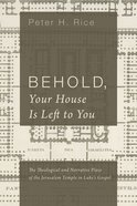 Behold, Your House is Left to You eBook