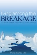Living Among the Breakage eBook