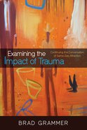 Examining the Impact of Trauma eBook