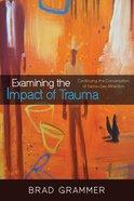 Examining the Impact of Trauma