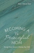 Becoming a Peaceful Mom eBook