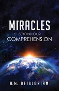 Miracles Beyond Our Comprehension eBook