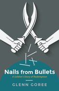 Nails From Bullets eBook