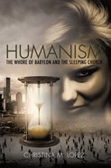 """Humanism - the Whore of Babylon and the Sleeping Church"""