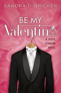 Jessies #02: Be My Valentino eBook