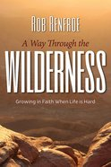A Way Through the Wilderness eBook