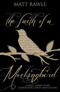 The Faith of a Mockingbird (Pop In Culture Series) eBook