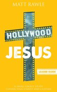 Hollywood Jesus Leader Guide (Pop In Culture Series) eBook