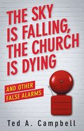 Sky is Falling, the Church is Dying, and Other False Alarms, the eBook