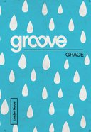 Grace Leader Guide (Groove Series) eBook