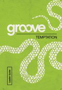 Temptation Leader Guide (Groove Series) eBook