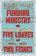 Funding Ministry With Five Loaves and Two Fishes eBook