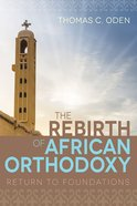 The Rebirth of African Orthodoxy