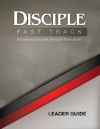 Disciple Fast Track: Becoming Disciples Through Bible Study (Leader Guide) eBook