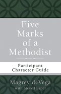 Five Marks of a Methodist: Participant Character Guide eBook