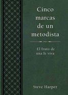 Cinco Marcas De Un Metodista (Five Marks Of A Methodist) eBook