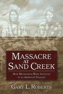 Massacre At Sand Creek eBook