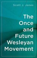 The Once and Future Wesleyan Movement eBook
