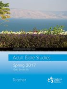 Adult Bible Studies Teacher Spring 2017 (Uniform Series) eBook