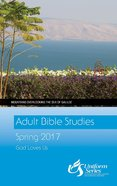 Adult Bible Studies Spring 2017 (Student) (Uniform Series) eBook