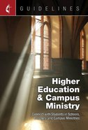 Higher Education & Campus Ministry: Connect With Students in Schools, Colleges, and Campus Ministries (Guidelines For Leading Your Congregation Series