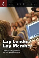 Lay Leader/Lay Member: Connect Your Congregation and Your Annual Conference (Guidelines For Leading Your Congregation Series) eBook
