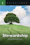 Stewardship: Raise Up Generous Disciples (Guidelines For Leading Your Congregation Series)