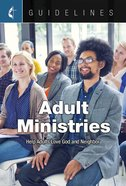 Adult Ministries: Help Adults Love God and Neighbor (Guidelines For Leading Your Congregation Series) eBook