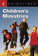 Children's Ministries: Help Children Grow in Faith (Guidelines For Leading Your Congregation Series) eBook