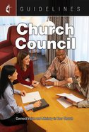 Church Council: Connect Vision and Ministry in Your Church (Guidelines For Leading Your Congregation Series) eBook