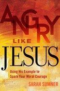 Angry Like Jesus eBook