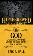 Guide to God, the - Everything You Ever Wanted to Know About the Almighty (Homebrewed Christianity Series) eBook