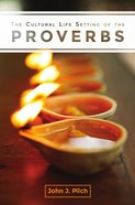 The Cultural Life Setting of the Proverbs eBook
