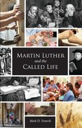 Martin Luther and the Called Life eBook
