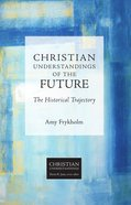 Christian Understandings of the Future (Christian Understandings Series) eBook