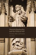 Dietrich Bonhoeffer and the Ethical Self eBook