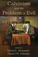 Calvinism and the Problem of Evil eBook