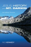 Jesus, History, and Mt. Darwin Paperback