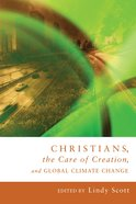 Christians, the Care of Creation, and Global Climate Change Paperback