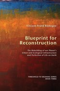 Blueprint For Reconstruction (#3 in Threshold To Meaning Series) Paperback