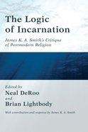 The Logic of Incarnation Paperback