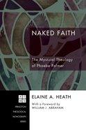 Naked Faith (Princeton Theological Monograph Series) Paperback