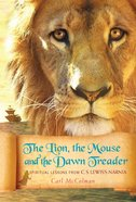 Lion, the Mouse and the Dawn Treader, the eBook