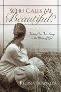 Who Calls Me Beautiful? eBook