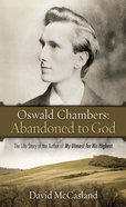 Oswald Chambers: Abandoned to God eBook