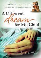 A Different Dream For My Child eBook