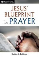 Jesus' Blueprint For Prayer (Discovery Series Bible Study) eBook