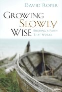 Growing Slowly Wise eBook