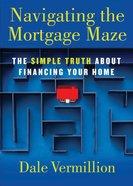 Navigating the Mortgage Maze eBook